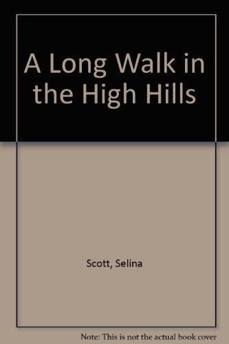 9781408459713: A Long Walk in the High Hills