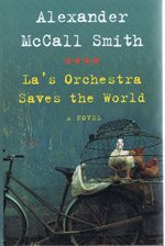 La's Orchestra Saves the World (9781408461280) by Alexander McCall Smith