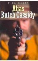 9781408462546: Alias Butch Cassidy