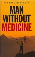 9781408463147: Man Without Medicine