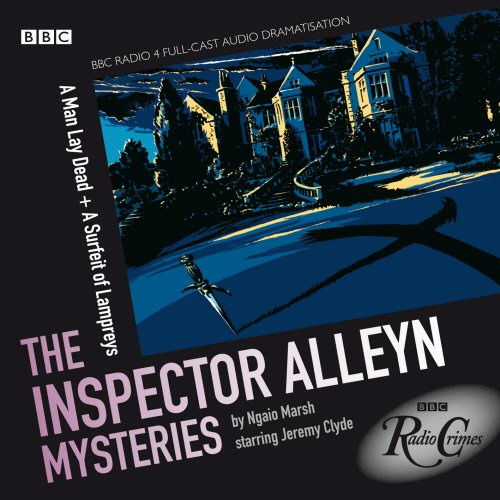 Inspector Alleyn A Man Lay Dead & A Surfeit Of Lampreys (BBC Radio Crimes): Ngaio Marsh