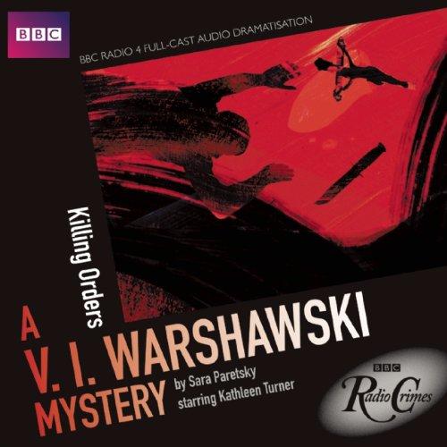 9781408466957: V.I. Warshawski: Killing Orders (BBC Radio Crimes)