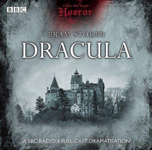 9781408467008: Dracula: Classic BBC Radio Horror. A BBC Radio 4 Full-Cast Dramatisation