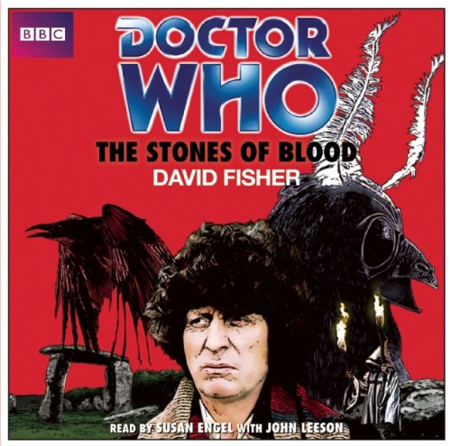 Doctor Who and the Stones of Blood: An Audio Novelization of a Classic Doctor Who TV Adventure: ...