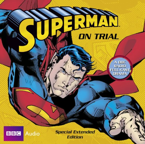 9781408467220: Superman On Trial (Special Extended Edition) (BBC Audio)