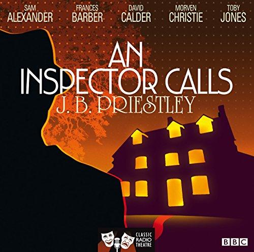 An Inspector Calls (Classic Radio Theatre): Priestley, J. B.