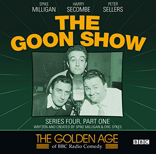 9781408467718: The Goon Show: Series Four, Part One (The Golden Age Of BBC Radio) (The Golden Age of BBC Radio Comedy)