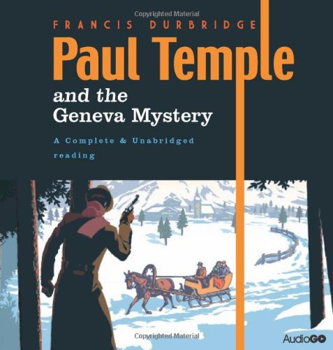 9781408467794: Paul Temple and the Geneva Mystery
