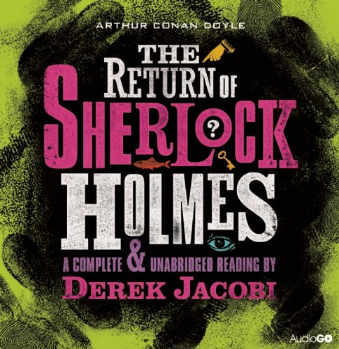 9781408468258: The Return of Sherlock Holmes: A Complete & Unabridged Reading by Derek Jacobi