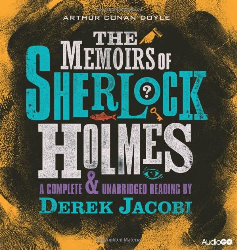 9781408468265: The Memoirs of Sherlock Holmes: A Complete and Unabridged Reading by Derek Jacobi