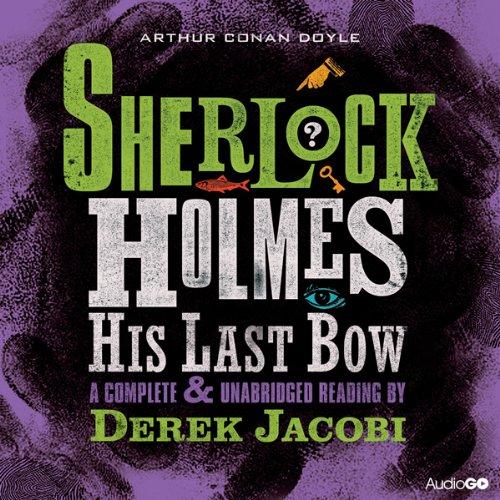 9781408468999: Sherlock Holmes: His Last Bow