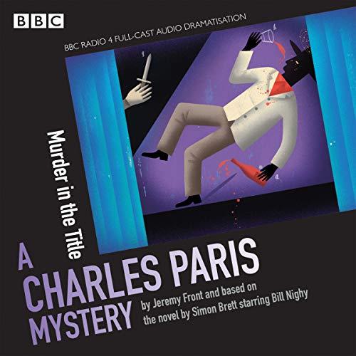 Murder in the Title: A Charles Paris Mystery: BBC Radio Crimes (Charles Paris Mysteries): Brett, ...