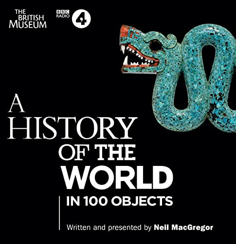 9781408469880: A History Of The World: In 100 Objects