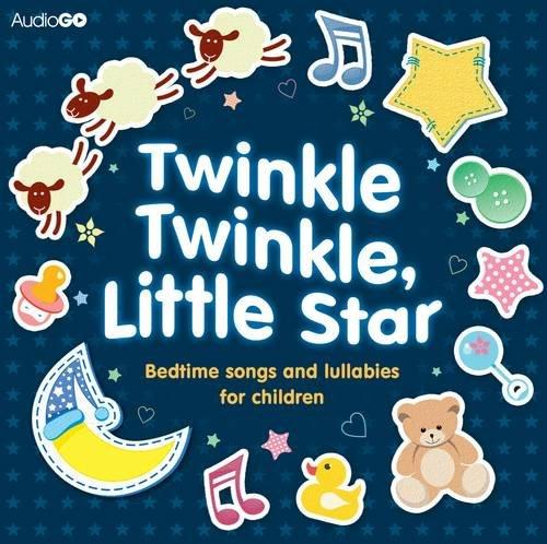 9781408470664: Twinkle Twinkle, Little Star: Bedtime Songs and Lullabies