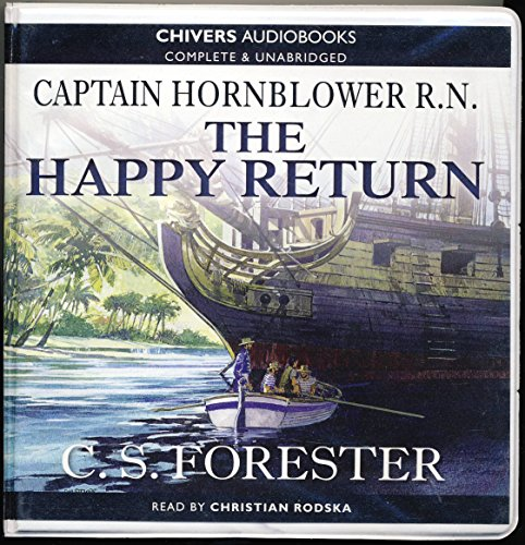 9781408485804: Captain Hornblower R. N. The Happy Return by C. S. Forester Unabridged CD Audiobook
