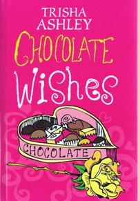 9781408487488: Chocolate Wishes