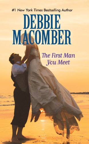 The First Man You'll Meet: Debbie Macomber
