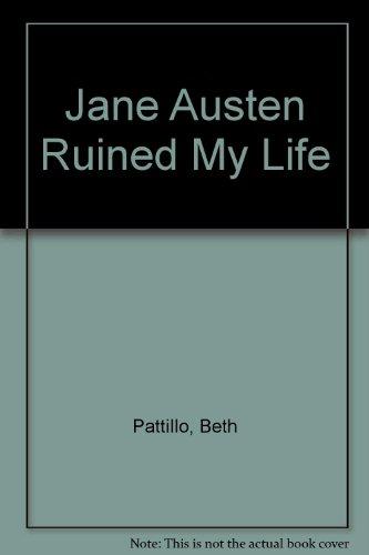 9781408492451: Jane Austen Ruined My Life