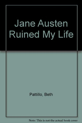 9781408492451: Jane Austen Ruined My Life