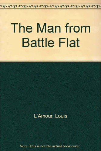 9781408493496: The Man from Battle Flat