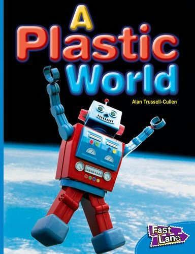 A Plastic World Fast Lane Blue Non-Fiction (1408500906) by Trussell-Cullen, Alan