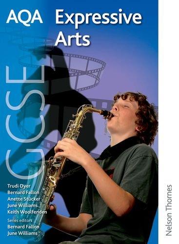 AQA Expressive Arts GCSE: Fallon, Bernard; Williams, June; Stucker, Anette; Dyer, Trudi; Woolfenden...