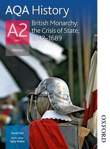 9781408505540: AQA History A2 Unit 3 British Monarchy: the Crisis of State, 1642-1689