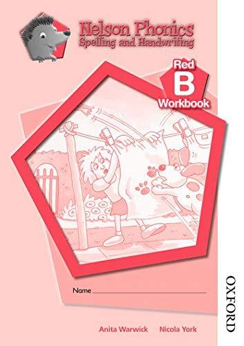 Nelson Phonics Spelling and Handwriting Red Workbooks B (10): Warwick, Anita