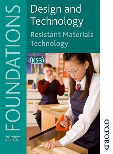 Design and Technology Foundations Resistant Materials Technology Key Stage 3 (Design & ...