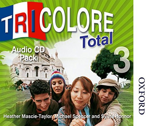 Tricolore Total 3 Audio CD Pack (5x Class CDs 1x Student CD) (1408509806) by Honnor, S; Mascie-Taylor, H; Spencer, Michael