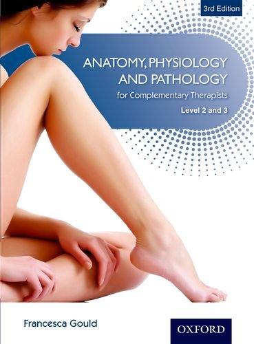 9781408515693: Anatomy, Physiology, Pathology Complementary Therapists Level 2/3 3E