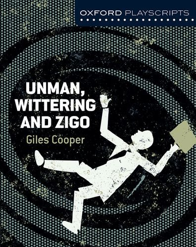 9781408519981: Oxford Playscripts: Unman Wittering and Zigo (Nelson Thornes Dramascripts)