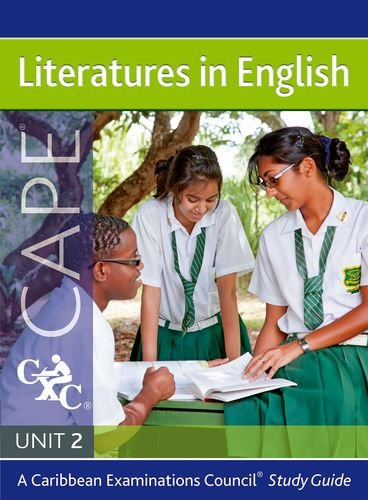 Literatures in English for CAPE Unit 2: A CXC Study Guide: Caribbean Examinations Council, ...