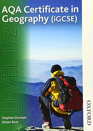 AQA Certificate in Geography (iGCSE) Level 1/2: Durman, Stephen, Rae,