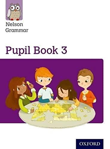 9781408523902: Nelson Grammar Pupil Book 3 Year 3/P4