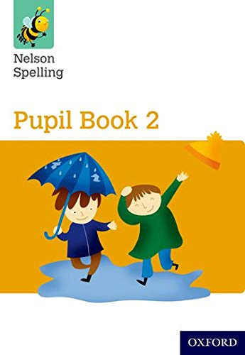 9781408524046: Nelson Spelling Pupil Book 2 Year 2/P3 (Yellow Level)