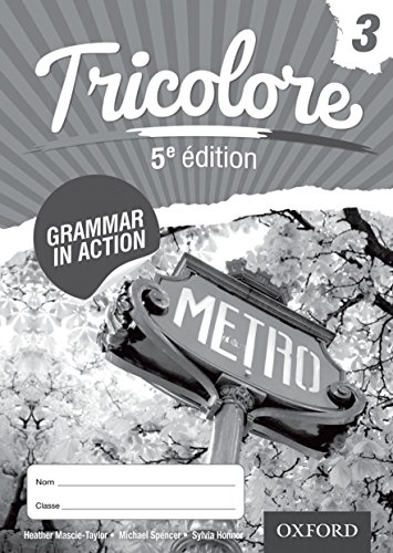Tricolore Grammar in Action Workbook 3: Mascie-Taylor, Heather; Honnor, Sylvia; Spencer, Michael