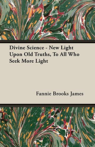 9781408602492: Divine Science - New Light Upon Old Truths, To All Who Seek More Light