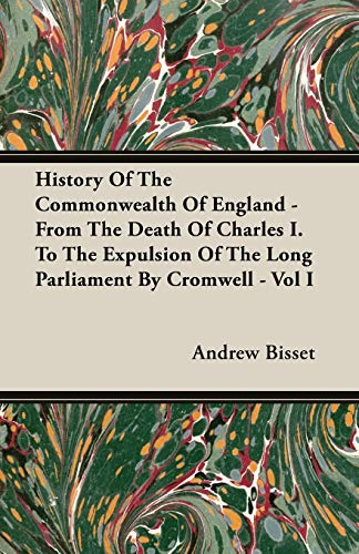 History Of The Commonwealth Of England -: Bisset, Andrew