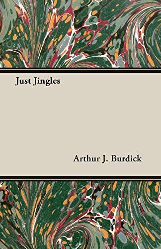 Just Jingles: Arthur J. Burdick