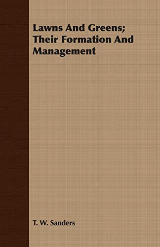 9781408608906: Lawns And Greens; Their Formation And Management
