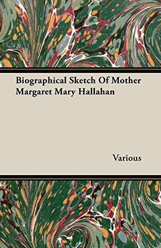 Biographical Sketch Of Mother Margaret Mary Hallahan