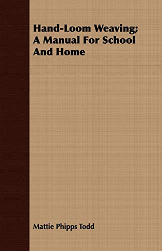 9781408611449: Hand-Loom Weaving; A Manual For School And Home