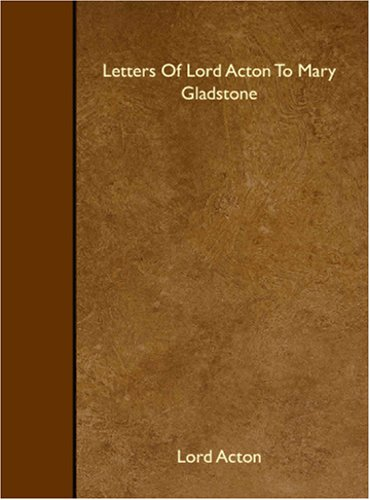9781408616116: Letters Of Lord Acton To Mary Gladstone