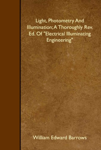 9781408617281: Light, Photometry And Illumination; A Thoroughly Rev. Ed. Of