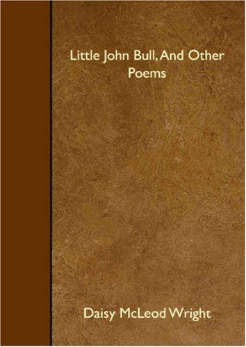 9781408617717: Little John Bull, And Other Poems