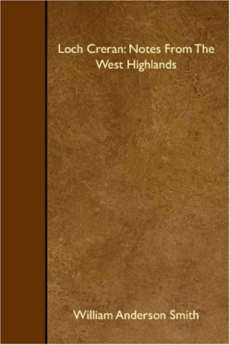 Loch Creran: Notes From The West Highlands: William Anderson Smith