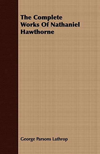 9781408619070: The Complete Works Of Nathaniel Hawthorne