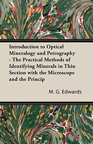 Introduction To Optical Mineralogy And Petrography -: M. G Edwards