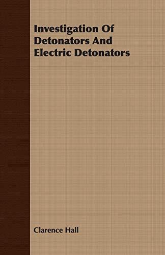 9781408625606: Investigation Of Detonators And Electric Detonators